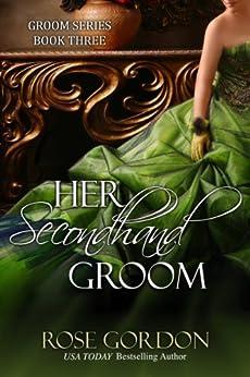 Her Secondhand Groom (Groom Series Book 3) by [Gordon, Rose]