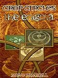The Crop Circle Enigma