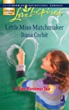img - for Little Miss Matchmaker (A Tiny Blessings Tale #4) (Love Inspired #416) book / textbook / text book
