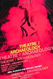 Theatre/Archaeology, Mike Pearson and Michael Shanks, 0415194571
