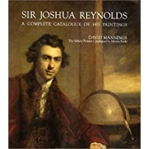 Sir Joshua Reynolds: A Complete Catalogue of His Paintings (The Paul Mellon Centre for Studies in British Art) by David Mannings (2000-10-10)