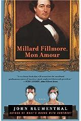 Millard Fillmore, Mon Amour: A Novel
