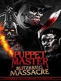 Puppetmaster: Blitzkrieg Massacre