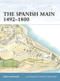 : The Spanish Main 1492–1800 (Fortress)