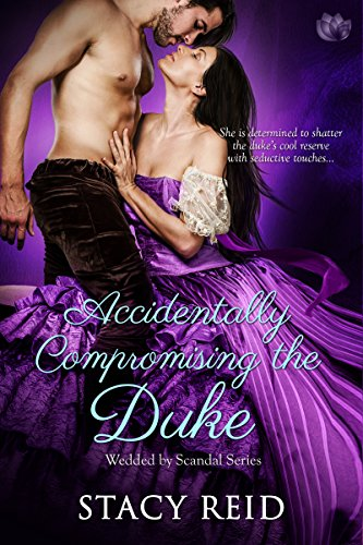 Accidentally Compromising the Duke (Wedded by Scandal) cover