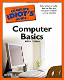 The Complete Idiot's Guide to Computer Basics, 5th Edition, Joe Kraynak, 1592578594