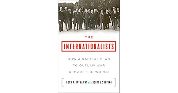 The internationalists how a radical plan to outlaw war remade the the internationalists how a radical plan to outlaw war remade the world english edition ebook oona a hathaway scott j shapiro amazon loja fandeluxe Image collections