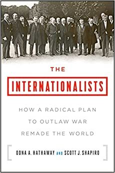'EXCLUSIVE' The Internationalists: How A Radical Plan To Outlaw War Remade The World. audience ventaja security playa ejercito delicate AFORE