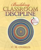 Building Classroom Discipline (10th Edition)