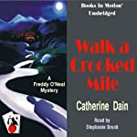 Walk a Crooked Mile: A Freddie O'Neal Mystery, Book 1 | Catherine Dain