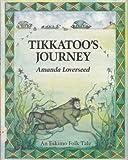 img - for Tikkatoo's Journey: An Eskimo Folk Tale (Folk Tales of the World) book / textbook / text book
