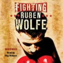 Fighting Ruben Wolfe Audiobook by Markus Zusak Narrated by Stig Wemyss