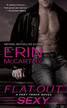 Flat-Out Sexy (Fast Track Book 1) by [McCarthy, Erin]