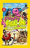 National Geographic Kids Funny Fill-In: My Pirate Adventure, Bianca Bowman, 1426314809
