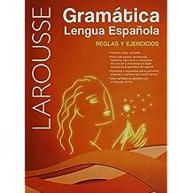 Larousse: Gramatica Lengua Espanola. Relgas y Ejercicios