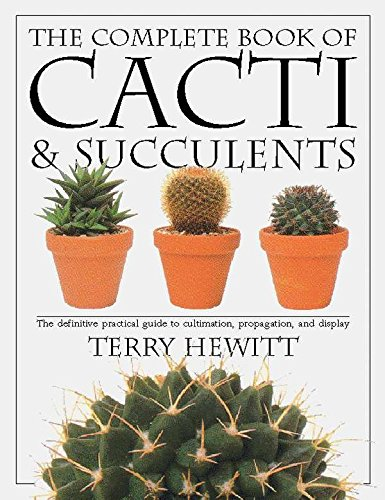 The Complete Book of Cacti & Succulents (Care Succulent Plants For)