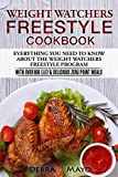 Weight Watchers Freestyle Cookbook: Everything You Need to Know About the Weight Watchers Freestyle Program - With Over 100 Easy & Delicious Zero Point Meals
