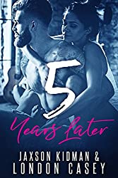 5 Years Later: a second chance romance novel