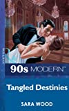 Tangled Destinies by Sara Wood front cover