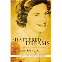Shattered Dreams: My Life as a Polygamist's Wife by Irene Spencer (2008-09-02)