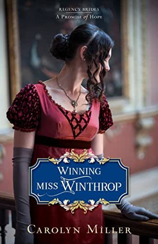 Winning Miss Winthrop (Regency Brides: A Promise of Hope Book 1)