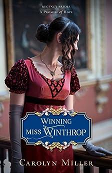 Winning Miss Winthrop (Regency Brides: A Promise of Hope) by [Miller, Carolyn]