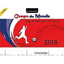 Coupe du monde 2018 - Guide du petit supporter français: Livre éducofestif sur le football (French Edition)