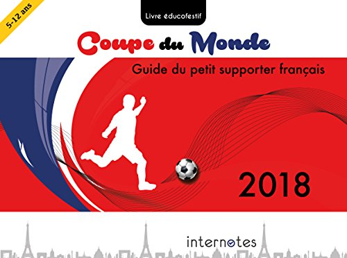 Coupe Du Monde 2018 Guide Du Petit Supporter Francais