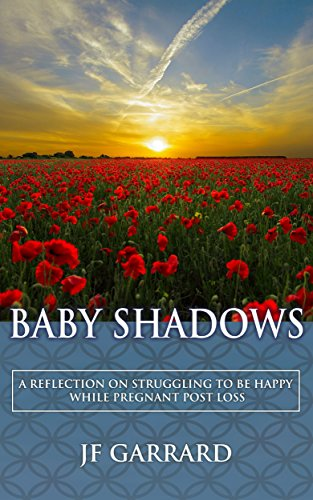 Baby Shadows: A Reflection On Struggling To Be Happy While Pregnant Post Loss