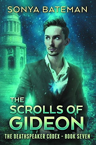 - The Scrolls of Gideon (The DeathSpeaker Codex Book 7)