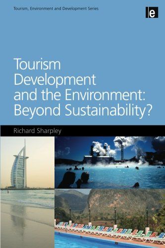 Tourism Development and the Environment: Beyond Sustainability? (Tourism, Environment and Development Series)