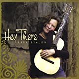 Hey There... 12 Songs That You Wish Your Girlfriend Had Written by Lisa Biales (2008-09-02)
