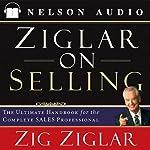 Ziglar on Selling   Zig Ziglar