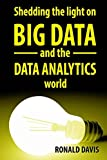 BIG DATA and DATA ANALYTICS: The Beginner's Guide to Understanding the Analytical World
