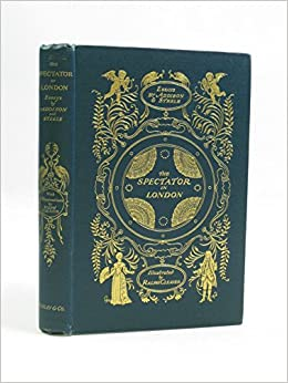 the spectator of london essays by addison and steele addison and  the spectator of london essays by addison and steele addison and steele com books