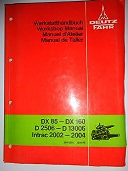 deutz fahr dx85 to dx160 d2506 to d13006 intrac 2002 to 2004 rh amazon com Magirus Deutz New Deutz Tractors