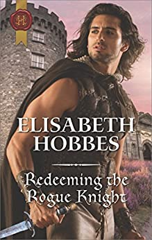 Redeeming the Rogue Knight (The Danby Brothers Book 2) by [Hobbes, Elisabeth]