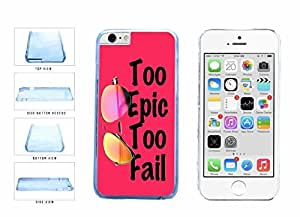 Pink Cool Sunglasses Too Epic too Fail Clear Plastic Phone Case Back Cover Apple iphone 5c ( es screen) includes fashion case Cloth and Warranty Label