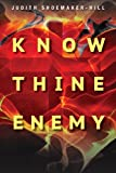 Know Thine Enemy, Judith Hill, 1479189480