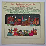 The Christmas Carols of Europe: Sweden, Norway, Poland, Austria, England, Spain, Germany, Bulgaria, Silesia, Greece, Flanders, France, Italy, Slovakia, Yugoslavia / The Prague Madrigal Singers, Miroslav Venhoda, Director