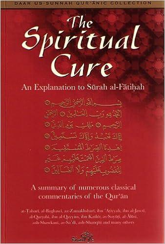 The Spiritual Cure : An Explanation of Surat Al Fatiha