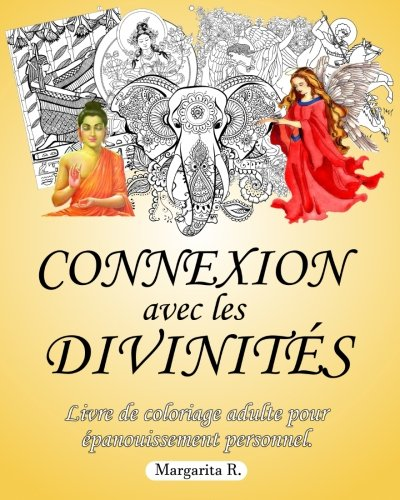 Connexion Avec Les Divinits : Livre De Coloriage Adulte Pour Dveloppement Personnel (French Edition)