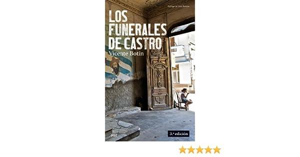 Los funerales de Castro / Castros Funeral (Spanish Edition): Vicente Botin: 9788434488175: Amazon.com: Books
