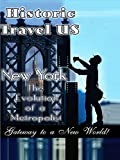 Historic Travel US - New York The Evolution Of A Metropolis