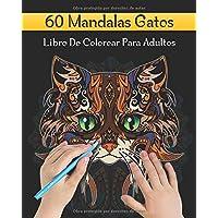 60 Mandalas Gatos Libro De Colorear Para Adultos:
