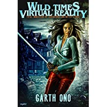 Wild Times in Virtual Reality: Total Immersion VR Adventures Unlimited LitRPG
