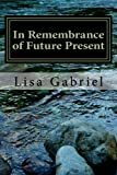 In Remembrance of Future Present