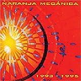 1993-1995 by Naranja Mecanica
