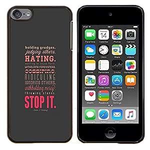 Queen Pattern - FOR Apple iPod Touch 6 6th Generation - hate forgiveness stop love positive attitude - Cubierta del caso de impacto con el patr???¡¯???€????€?&Atil
