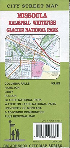 MAP OF MISSOULA /KALISPELL /WHITEFISH /GLACIER NATIONAL PARK MONTANA /CITY STREETS /INCLUDING COLUMBIA FALLS /HAMILTON .LIBBY /POLSON /WATERTON LAKES NATIONAL PARK /UNIVERSITY OF MONTANA+++ /FOLDOUT